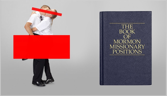Mormonism And Homosexuality: The Book Of Mormon Missionary Positions  [NSFW]