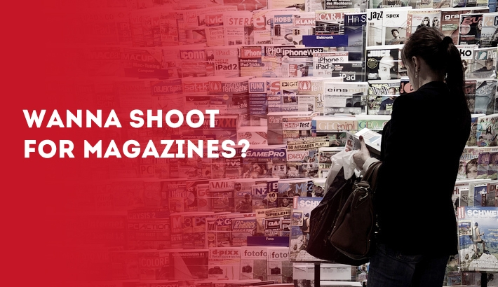 Wanna Shoot for a Magazine? Here's How I Did It.