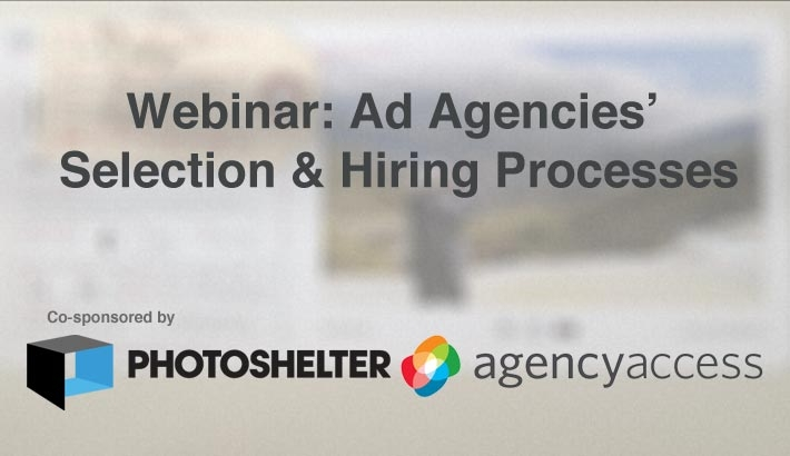 Photoshelter & Agency Access Webinar: Ad Agencies' Selection & Hiring Processes