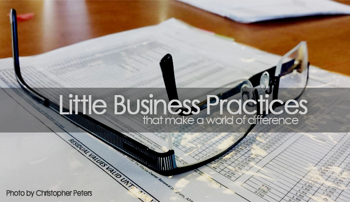 The Little Business Practices That Make a World of Difference