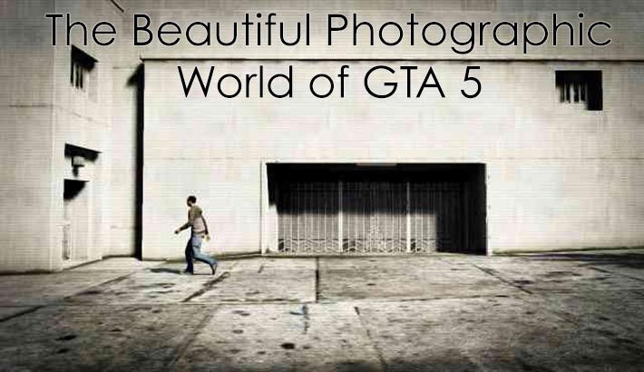The Strangely Beautiful Photographic World Of GTA 5