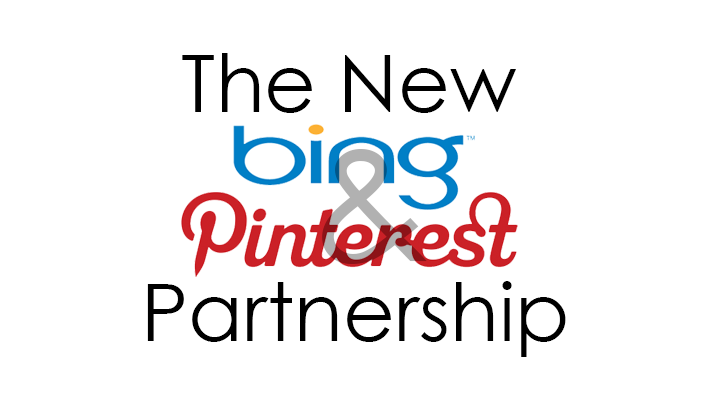 Why the New Pinterest and Bing Partnership Should Make You Use Pinterest