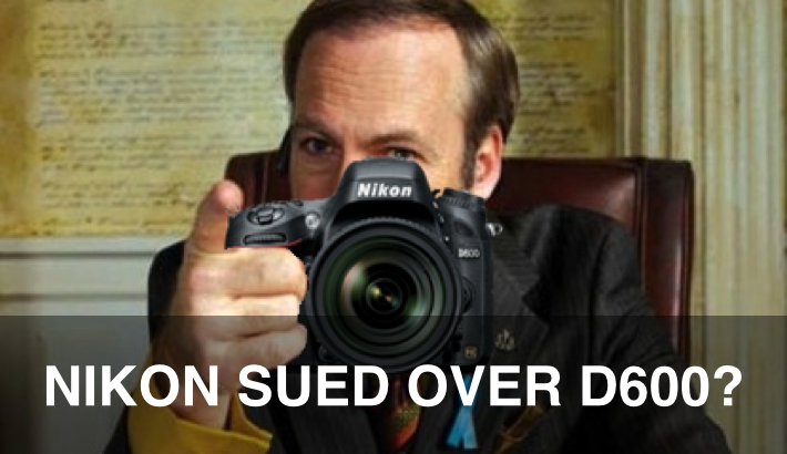 D600 Owners form Class Action Lawsuit