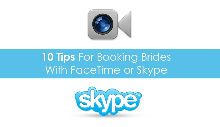 10 Tips To Booking More Brides Using Skype Or FaceTime