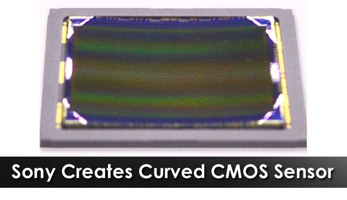 Sony Creates Curved CMOS Sensor