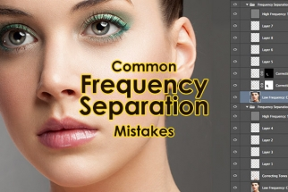 Common Frequency Separation Mistakes Which Will Ruin Your Retouching Results