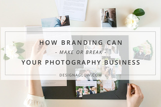 How Branding Can Make or Break Your Photography Business