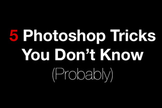 5 Photoshop Tricks You Don't Know (And Why Photoshop is So Damn Amazing)