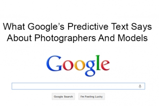 What Google's Predictive Text Says About Photographers And Models