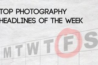 Top Photography Headlines Of The Week