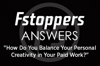 "Fstoppers Answers - ""How Do You Balance Your Personal Creativity in Your Paid Work?"""