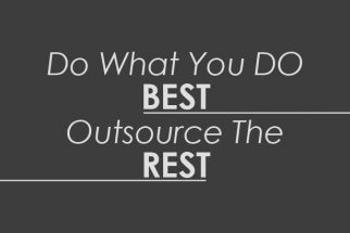 Do What You Do Best - Outsource The Rest!