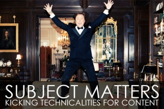 Subject Matters - Kicking Technicalities For Content