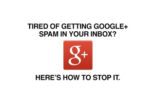 How To Keep Google+ From Spamming Your Inbox