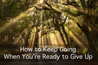 Photographers: How to Keep Going When You're Ready to Give Up